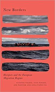 New Borders: Hotspots and the European Migration Regime