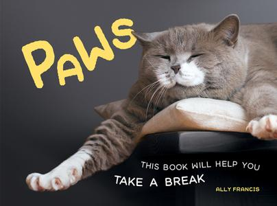 Paws: This Book Will Help You Take a Break