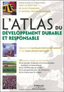 L'atlas du développement durable et responsable : 85 dossiers rédigés par des experts