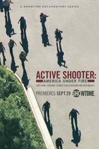 Active Shooter: America Under Fire S01E01 (2017)