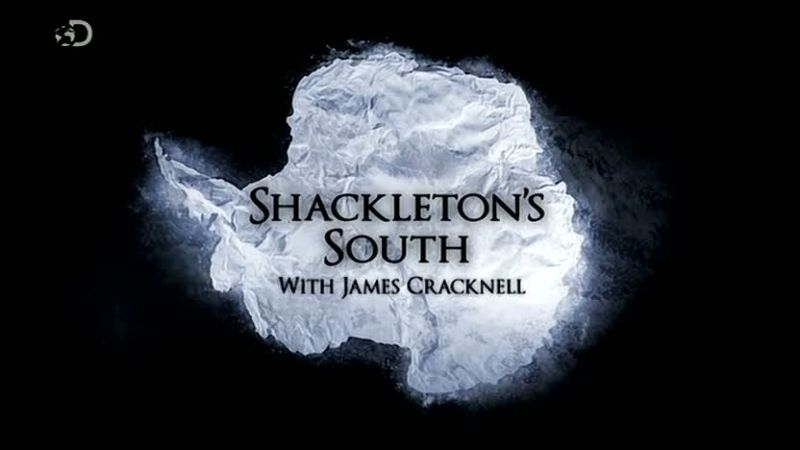Discovery Channel - Shackleton's South with James Cracknell (2011)