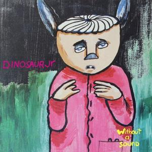 Dinosaur Jr. - Without a Sound (Expanded & Remastered Edition) (1994/2019)