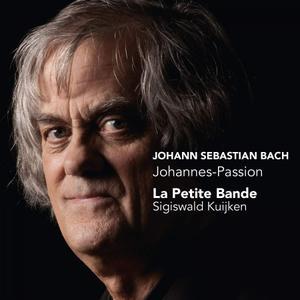 La Petite Bande & Sigiswald Kuijken - J.S. Bach: Johannes-Passion (St John Passion) (2012) [Official Digital Download 24/96]