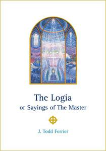 «The Logia or Sayings of The Master» by J. Todd Ferrier