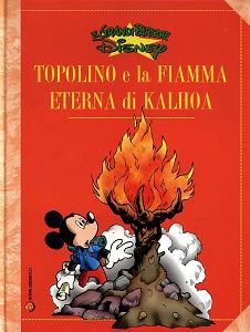 Le Grandi Parodie Disney - Volume 67 - Topolino E La Fiamma Eterna Di Kalhoa