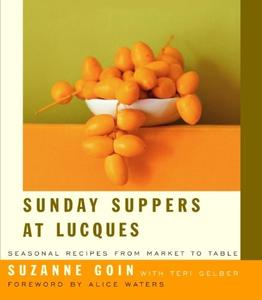Sunday Suppers at Lucques: Seasonal Recipes from Market to Table