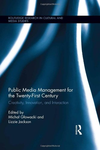 Public Media Management for the Twenty-First Century: Creativity, Innovation, and Interaction (repost)