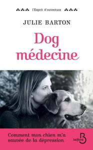 "Julie Barton, ""Dog médecine"""