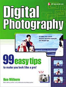 Ken Milburn - Digital Photography: 99 Easy Tips To Make You Look Like A Pro! [Repost]