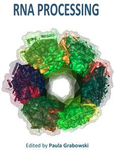 """""""RNA Processing"""" ed. by Paula Grabowski"""
