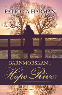 «Barnmorskan i Hope River» by Patricia Harman