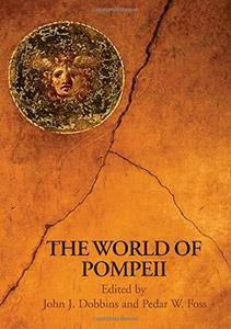 The World of Pompeii (Routledge Worlds) (Repost)
