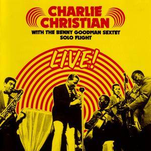 Charlie Christian with The Benny Goodman Sextet - Solo Flight - Live! (2014) {Phoenix Records 131606 rec 1939-1941}
