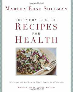 The Very Best of Recipes for Health: 250 Recipes and More from the Popular Feature on NYTimes.com