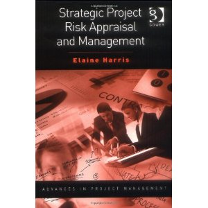 Strategic Project Risk Appraisal and Management