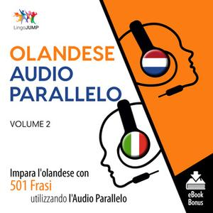 «Audio Parallelo Olandese - Impara l'olandese con 501 Frasi utilizzando l'Audio Parallelo - Volume 2» by Lingo Jump