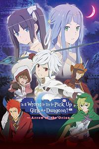 DanMachi: Is It Wrong to Try to Pick Up Girls in a Dungeon? - Arrow of the Orion (2019)