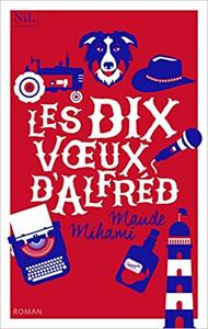 Les Dix Voeux d'Alfréd - Maude MIHAMI