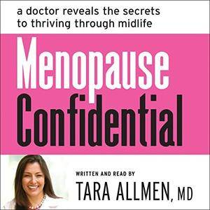 Menopause Confidential: A Doctor Reveals the Secrets to Thriving Through Midlife [Audiobook]