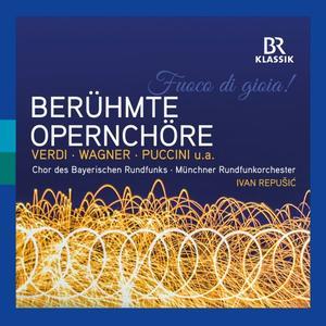 Ivan Repusic, Munich Radio Orchestra, Chor des Bayerischen Rundfunks - Famous Opera Choruses (2019)