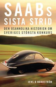 «Saabs sista strid» by Jens B. Nordström