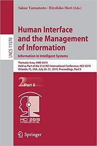 Human Interface and the Management of Information. Information in Intelligent Systems: Thematic Area, HIMI 2019, Held as