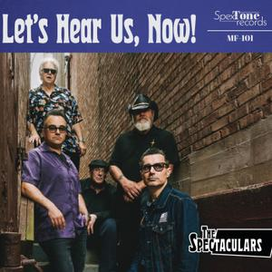 The Spectaculars - Let's Hear Us, Now! (2019)
