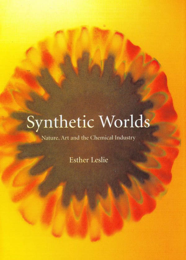 Synthetic Worlds: Nature, Art and the Chemical Industry