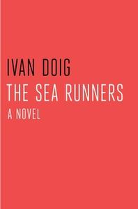 «The Sea Runners» by Ivan Doig