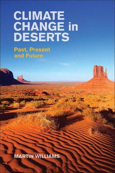 """""""Climate Change in Deserts: Past, Present and Future"""" by Martin Williams"""