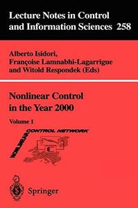 Nonlinear Control in the Year 2000: Volume 1