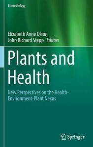 Plants and Health: New Perspectives on the Health-Environment-Plant Nexus (Ethnobiology)