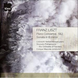 Liebrecht Vanbeckevoort - Liszt: Piano Concertos Nos. 1 & 2, Sonata in B minor (2011)