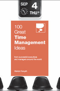 100 Great Time Management Ideas (100 Great Ideas) (repost)