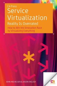 Service Virtualization: Reality Is Overrated (repost)