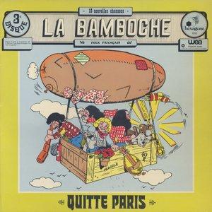 La Bamboche - Quitte Paris (1977) Hexagone/883 012 - FR 1st Pressing - LP/FLAC In 24bit/96kHz