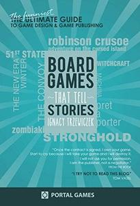 Boardgames That Tell Stories: The funniest guide to game design (Repost)