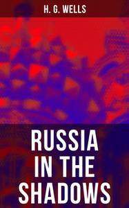 «Russia in the Shadows» by H.G. Wells