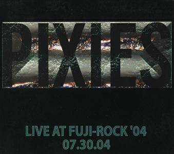 Pixies - Live At Fuji-Rock '04, 07.30.04 (2004) (Limited Edition)