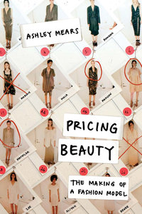 Pricing Beauty: The Making of a Fashion Model (repost)