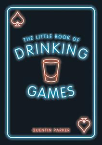 «The Little Book of Drinking Games» by Quentin Parker