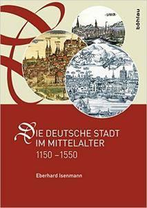 Die deutsche Stadt im Mittelalter 1150-1550, Auflage: 2