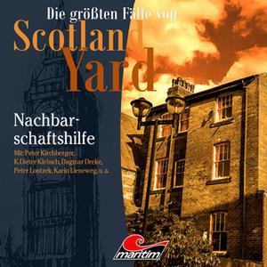 «Die größten Fälle von Scotland Yard - Folge 32: Nachbarschaftshilfe» by Markus Duschek