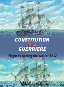 Constitution vs Guerriere: Frigates during the War of 1812 (Osprey Duel 19)