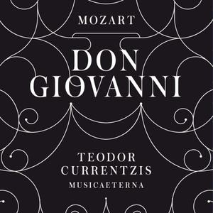 Teodor Currentzis - Mozart: Don Giovanni, K. 527 (2016)