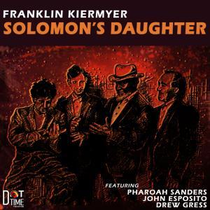 Franklin Kiermyer - Solomon's Daughter (1994; 2019)