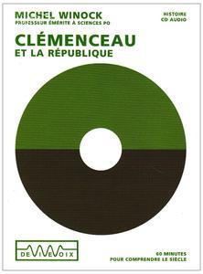 """Michel Winock, """"Clémenceau et la République"""""""