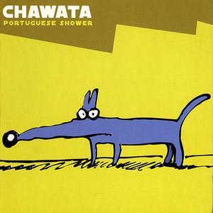 Chawata - Portuguese Shower (2003)