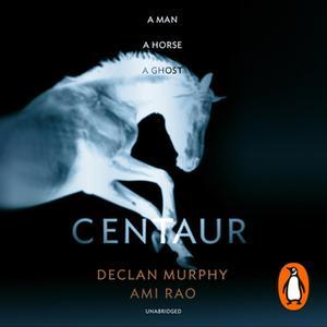 «Centaur» by Declan Murphy,Ami Rao