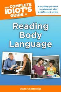The Complete Idiot's Guide to Reading Body Language (repost)